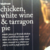 Chicken White Wine And Tarragon Pie